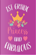 1st Grade Princess and Fabulous by Creative Juices Publishing