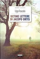 Ultime lettere di Jacopo Ortis. Ediz. integrale. Con Segnalibro by Ugo Foscolo