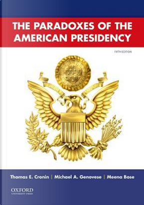 Paradoxes of the American Presidency by Thomas E. Cronin