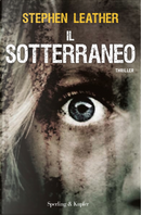 Il sotterraneo by Stephen Leather