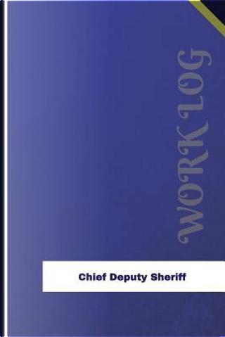 Chief Deputy Sheriff Work Log by Orange Logs