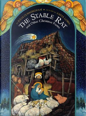 The Stable Rat and Other Christmas Poems by Julia Cunningham