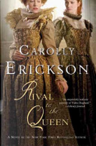 Rival to the Queen by Carolly Erickson