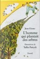 L'homme qui plantait des arbres by Jean Giono, Tullio Pericoli