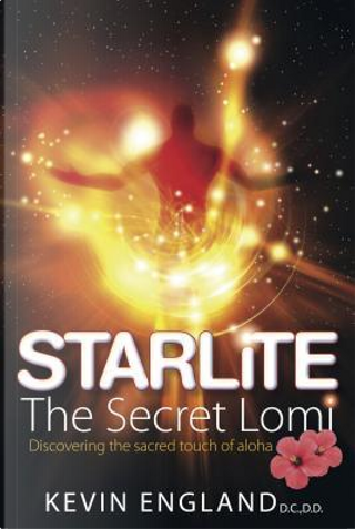 Starlite - The Secret Lomi by Kevin England