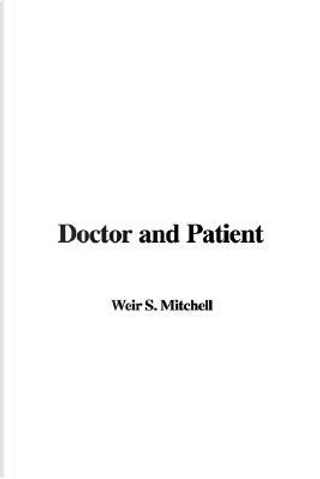Doctor and Patient by Weir S. Mitchell