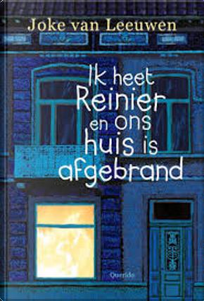 Ik heet Reiner en ons huis is afgebrand by Joke van Leeuwen
