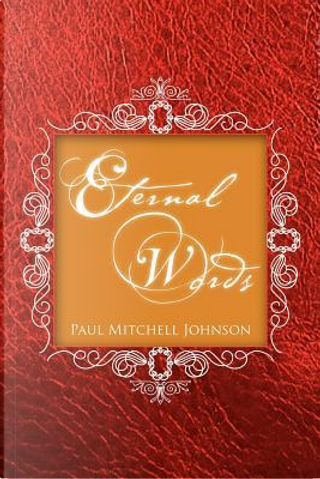 Eternal Words by PAUL JOHNSON