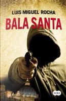 Bala Santa by Luis Miguel Rocha
