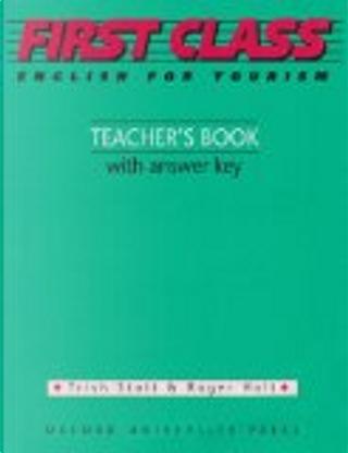 First Class: Teacher's Book by Roger Holt, Trish Stott