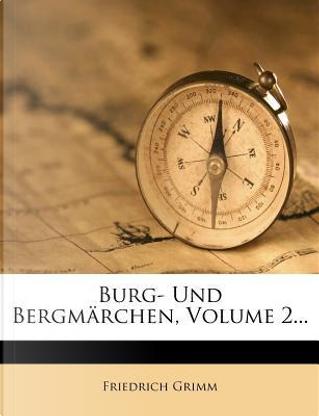 Burg- Und Bergmarchen, Volume 2... by Friedrich Melchior Grimm