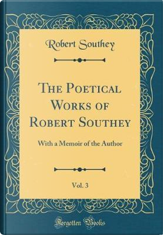 The Poetical Works of Robert Southey, Vol. 3 by Robert Southey