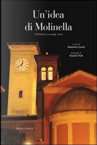 Un'idea di Molinella. Ediz. illustrata by Maurizio Garuti