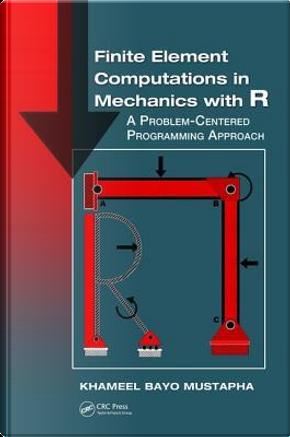 Finite Element Computations in Mechanics with R by Khameel Bayo Mustapha
