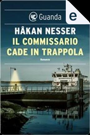 Il commissario cade in trappola by Hakan Nesser