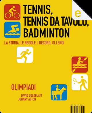 Tennis, Tennis da tavolo, Badminton by David Goldblatt, Johnny Acton
