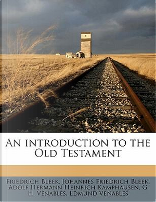 An Introduction to the Old Testament by Friedrich Bleek