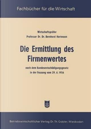 Die Ermittlung Des Firmenwertes by Bernhard Hartmann