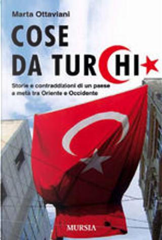 Cose da Turchi by Marta Ottaviani