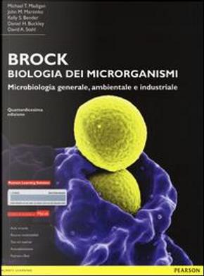 Brock. Biologia dei microrganismi. Microbiologia generale, ambientale e industriale. Ediz. mylab. Con espansione online by Martinko  Ben Madigan