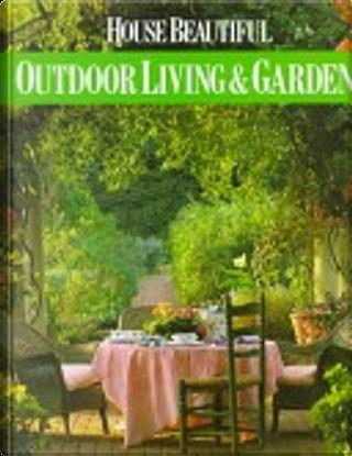 House Beautiful: Outdoor Living & Gardens by Elvin McDonald