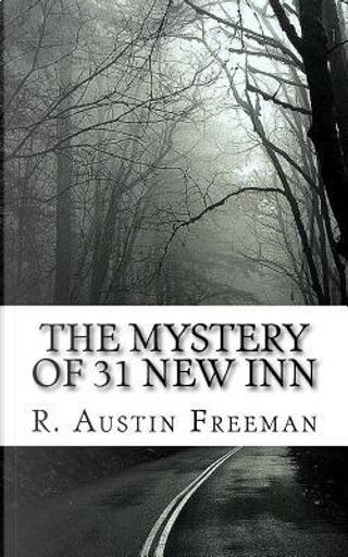 The Mystery of 31 New Inn by R. Austin Freeman