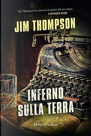 Inferno sulla terra by Jim Thompson
