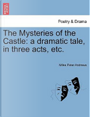The Mysteries of the Castle by Miles Peter Andrews