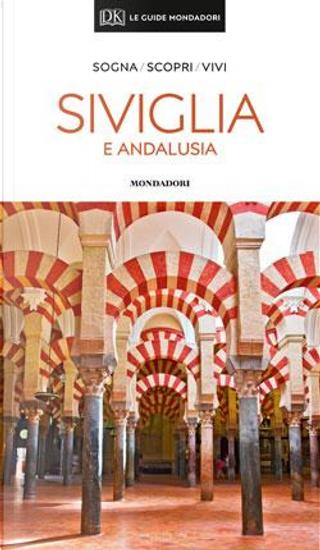 Siviglia e Andalusia by Aa.vv.