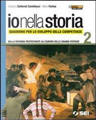 Io nella storia. Quaderno per lo sviluppo delle competenze. Per la Scuola media. Con espansione online by Gianluca Solfaroli Camillocci