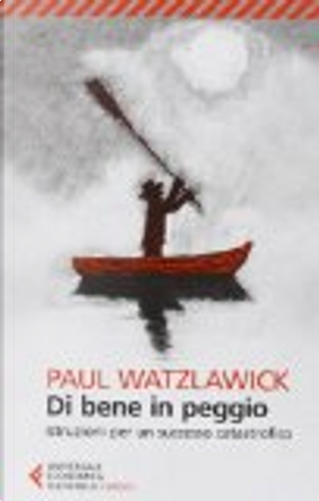 Di bene in peggio by Paul Watzlawick