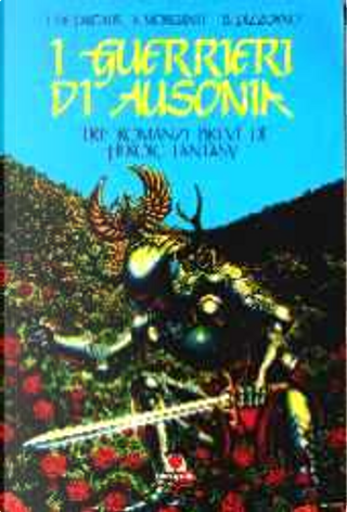 I guerrieri di Ausonia by Adolfo Morganti, Benedetto Pizzorno, Luigi De Pascalis