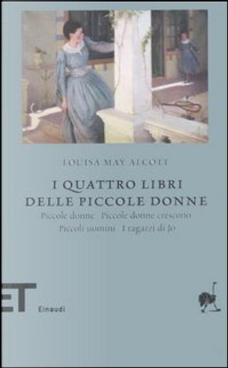 I quattro libri delle Piccole donne by Louisa May Alcott