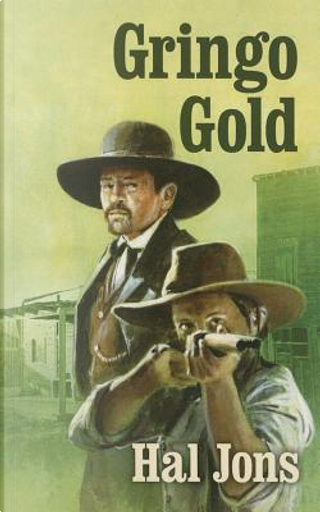 Gringo Gold by Hal Jons