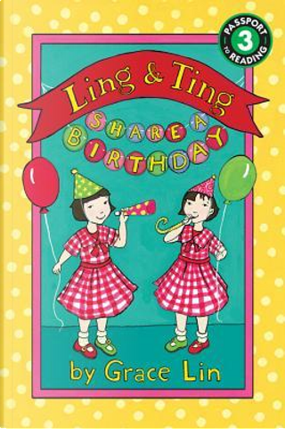 Ling & Ting Share a Birthday by Grace Lin