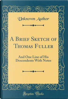 A Brief Sketch of Thomas Fuller by Author Unknown