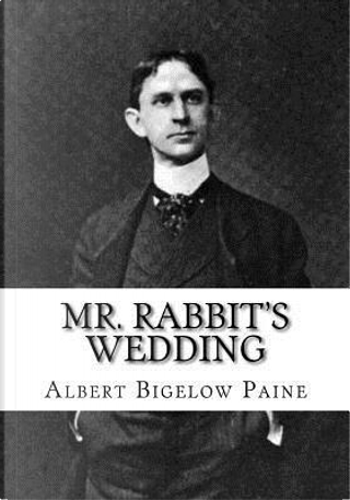 Mr. Rabbit's Wedding by Albert Bigelow Paine