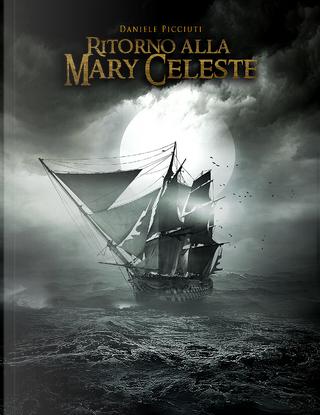 Ritorno alla Mary Celeste by Daniele Picciuti