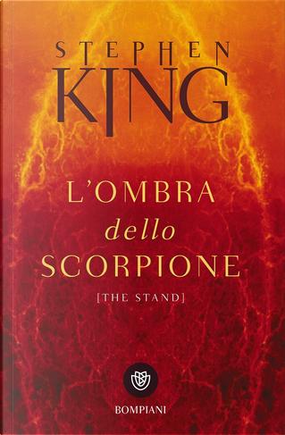L'Ombra dello Scorpione (The Stand) by Stephen King
