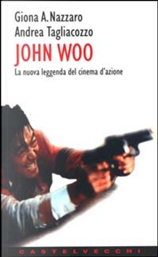 John Woo by Andrea Tagliacozzo, Giona A. Nazzaro