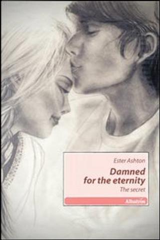 Damned for the eternity by Ester Ashton