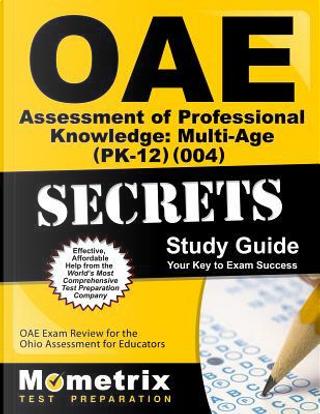 Oae Assessment of Professional Knowledge by Mometrix Exam Secrets Test Prep Team