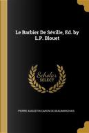 Le Barbier de Séville, Ed. by L.P. Blouet by Pierre Augustin Caron de Beaumarchais