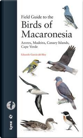 Field guide to the birds of Macaronesia by Eduardo García Rey