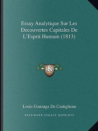 Essay Analytique Sur Les Decouvertes Capitales de L'Esprit Humain (1813) by Louis Gonzaga De Castiglione