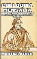 Colloquia Mensalia Vol. I by Martin Luther