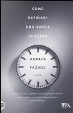 Come rapinare una banca svizzera by Andrea Fazioli