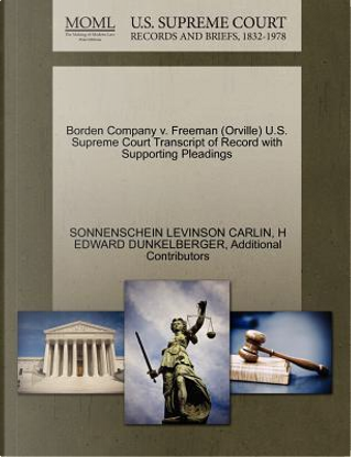 Borden Company V. Freeman (Orville) U.S. Supreme Court Transcript of Record with Supporting Pleadings by Sonnenschein Levinson Carlin