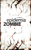 Epidemia Zombie 1 by Zachary Allen Recht
