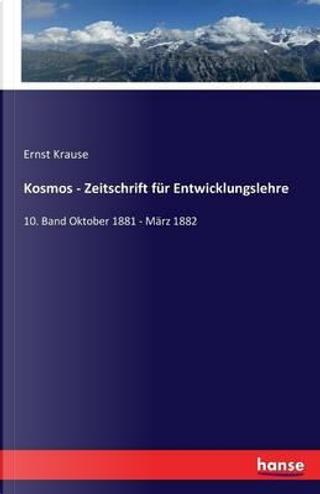 Kosmos - Zeitschrift für Entwicklungslehre by Ernst Krause